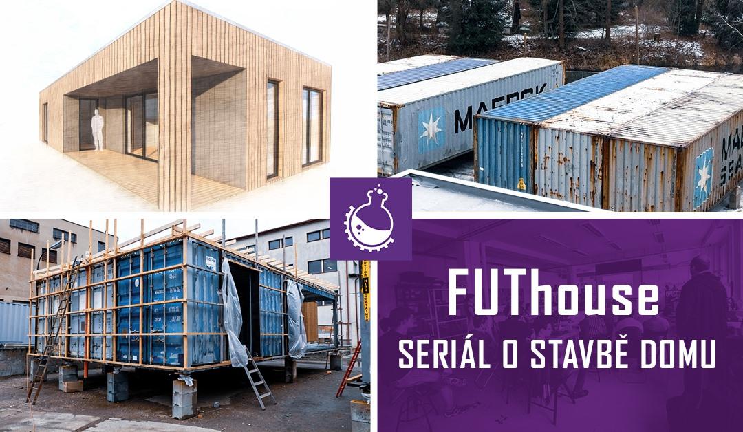 Seriál FUThouse: Stavíme moderní dům